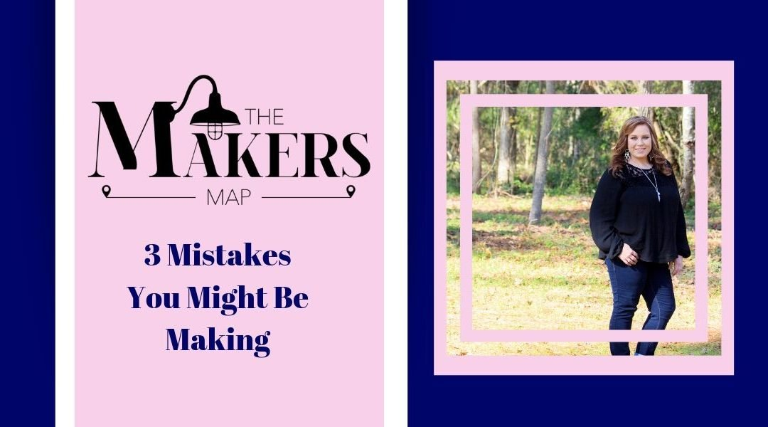 3 Mistakes You Might Be Making
