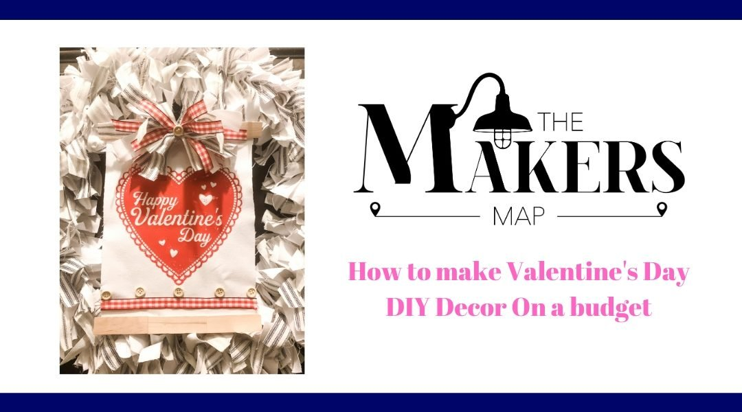 How to Make Valentine's Day DIY Decor On a Budget